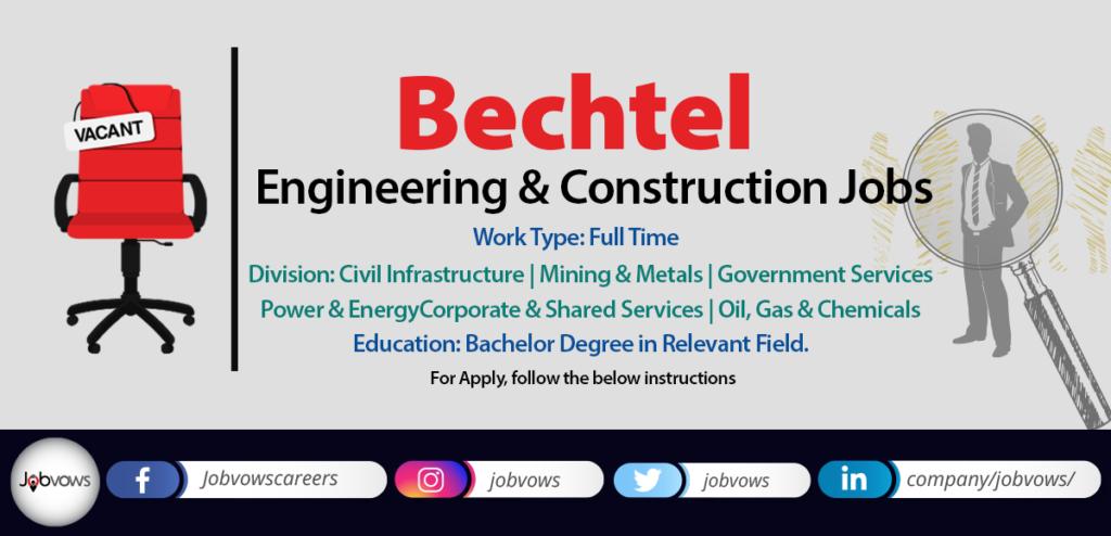 Bechtel engineering & construction jobs