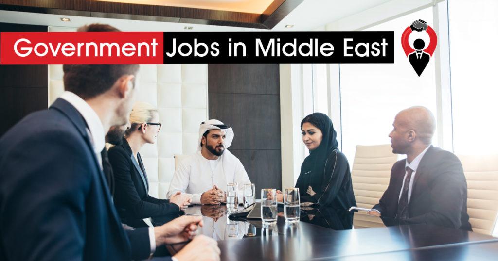 Government Jobs in Middle East, UAE, Saudi Arabia, Qatar, Kuwait, Oman, Bahrain