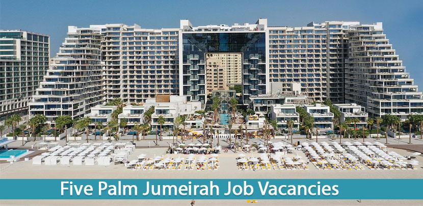 Five Palm Jumeirah Dubai Jobs & Careers